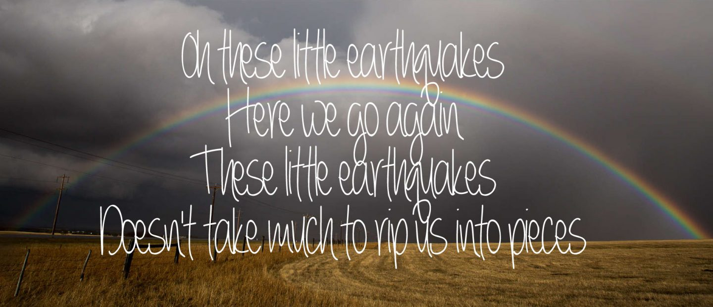 Oh These Little Earthquakes