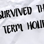 I Survived The Half Term Holidays!